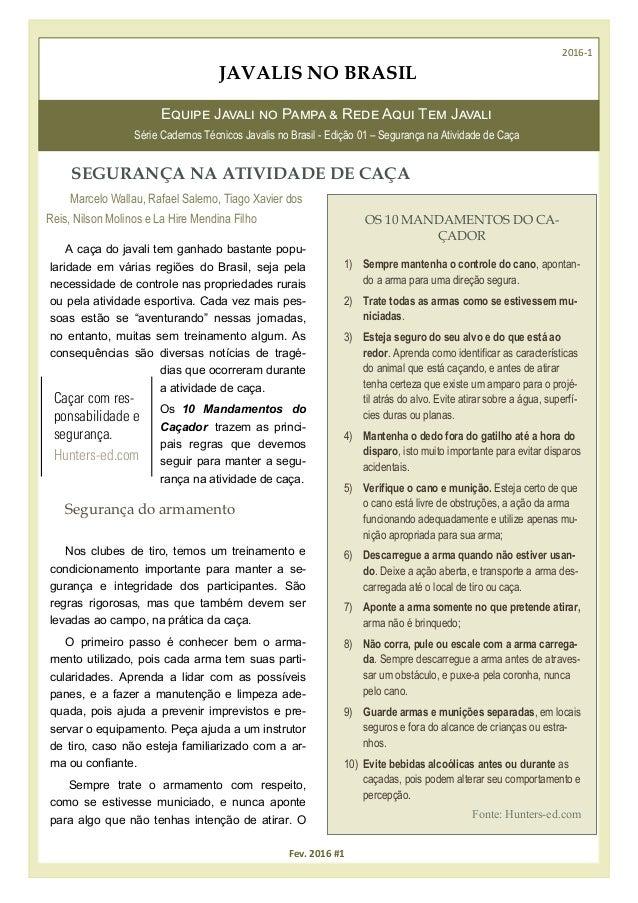 JAVALIS NO BRASIL 2016-1 Fev. 2016 #1 SEGURANÇA NA ATIVIDADE DE CAÇA Marcelo Wallau, Rafael Salerno, Tiago Xavier dos Reis...