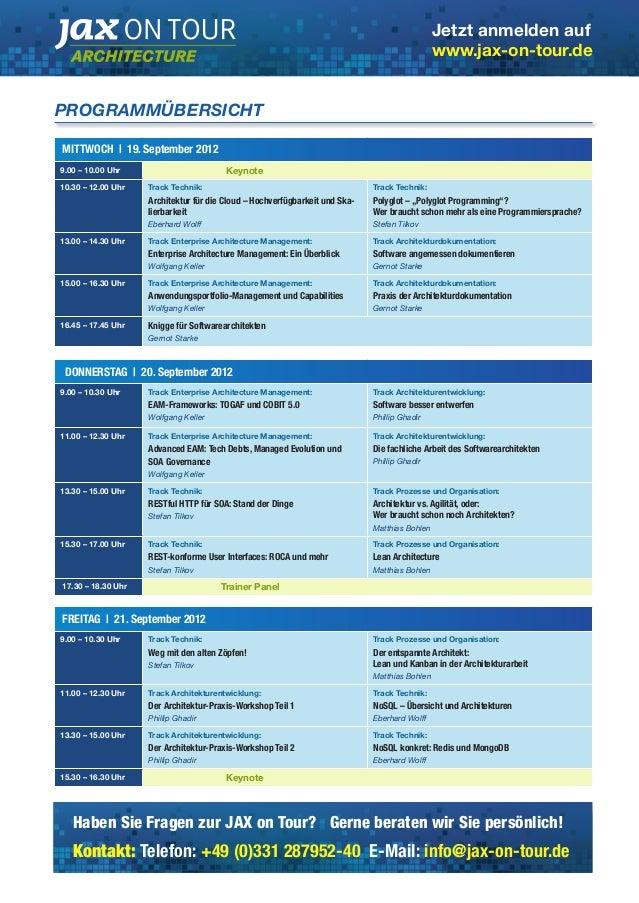 Jetzt anmelden auf  www.jax-on-tour.de  PROGRAMMÜBERSICHT  MITTWOCH | 19. September 2012  9.00 – 10.00 Uhr Keynote  10.30 ...