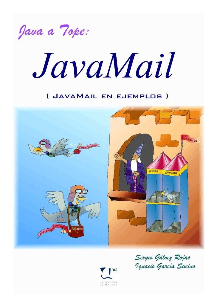 Java a Tope:       ( JavaMail en ejemplos )                          Sergio Gálvez Rojas                      Ignacio Garc...
