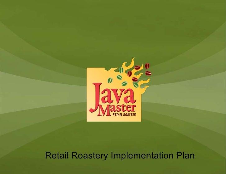 Retail Roastery Implementation Plan