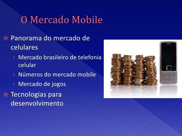 JavaME no Mercado Mobile Slide 3