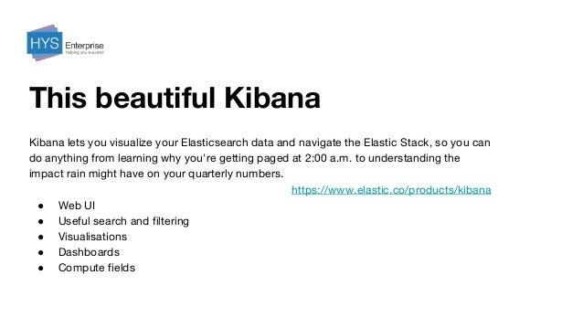 Kibana+ElasticSearch+LogStash to handle Log messages on Prod servers