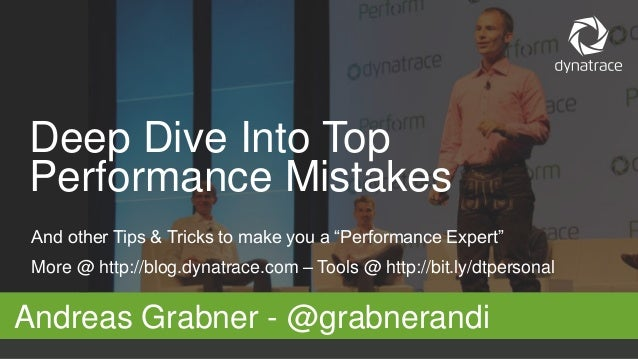 "And other Tips & Tricks to make you a ""Performance Expert"" More @ http://blog.dynatrace.com – Tools @ http://bit.ly/dtpers..."