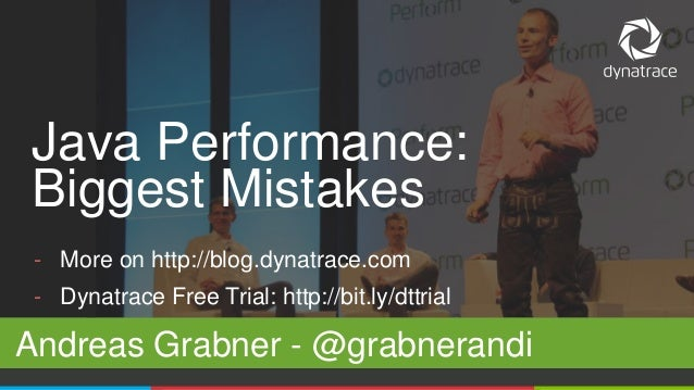 Java Performance:  Biggest Mistakes  - More on http://blog.dynatrace.com  - Dynatrace Free Trial: http://bit.ly/dttrial  A...