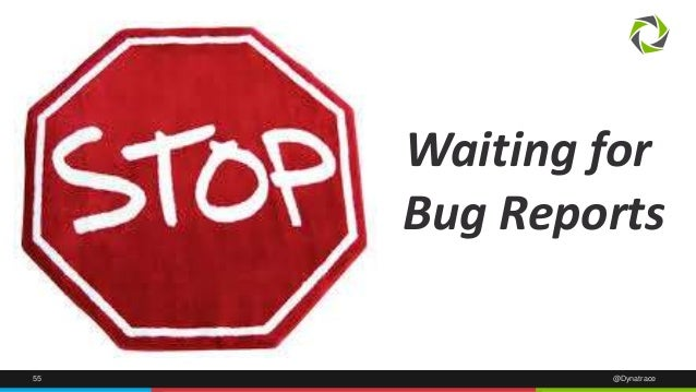 Waiting for  Bug Reports  55 @Dynatrace