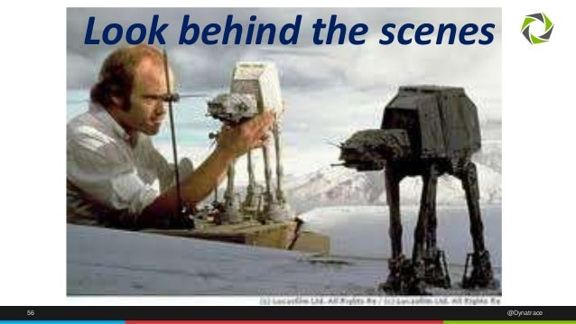 Look behind the scenes  56 @Dynatrace