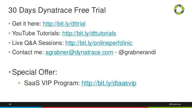 30 Days Dynatrace Free Trial  • Get it here: http://bit.ly/dttrial  • YouTube Tutorials: http://bit.ly/dttutorials  • Live...