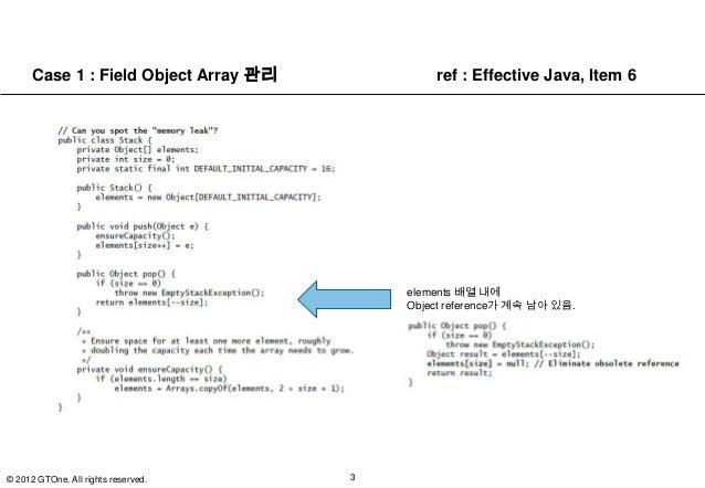 Case 1 : Field Object Array 관리           ref : Effective Java, Item 6                                           elements 배...