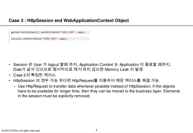 Case 3 : HttpSession and WebApplicationContext Object      • Session 은 User 가 logout 할때 까지, Application Context 는 Applicat...