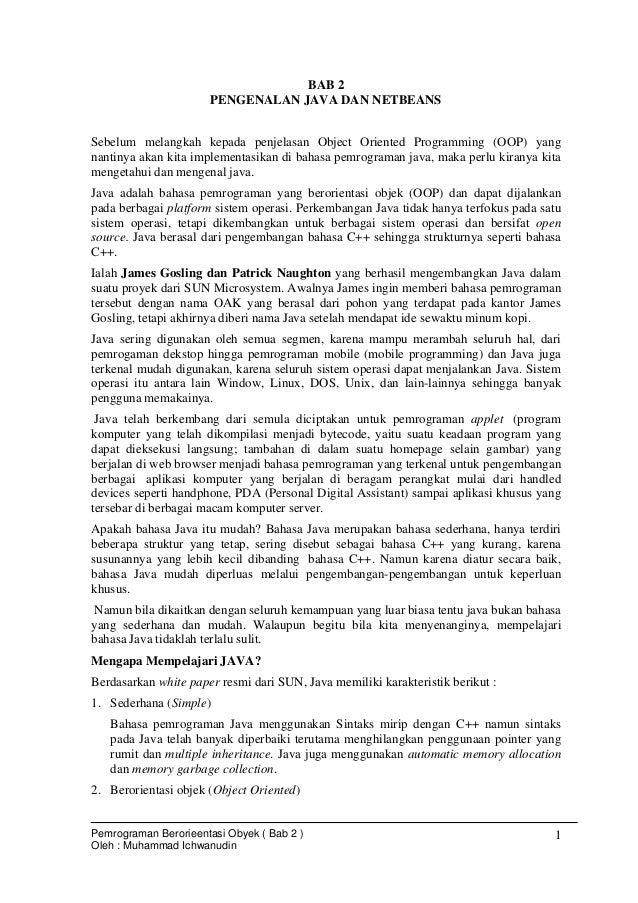 Pemrograman Berorieentasi Obyek ( Bab 2 )Oleh : Muhammad Ichwanudin1BAB 2PENGENALAN JAVA DAN NETBEANSSebelum melangkah kep...