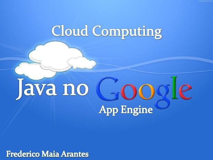 Apresentação Frederico Maia Arantes / @fredmaia Programador Java EE Oracle Certified Java SE 6 Programmer (OCJP 6) Inst...