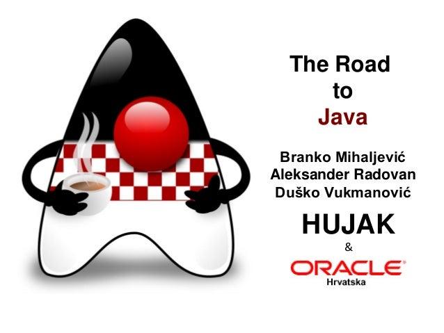 Javantura v2 - The Road to Java - HUJAK & Oracle Croatia