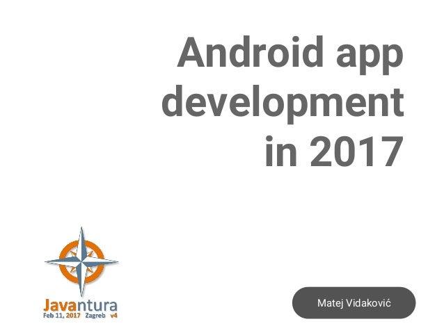 Matej Vidaković Android app development in 2017