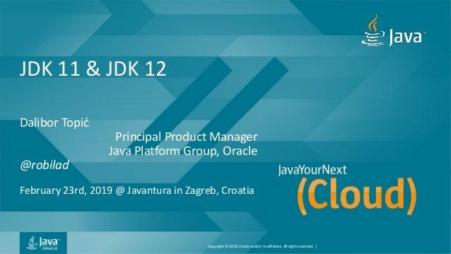 Javantura v6 - JDK 11 & JDK 12 - Dalibor Topic