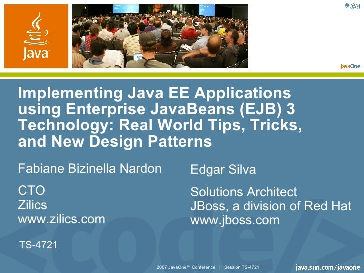 Implementing Java EE Applications using Enterprise JavaBeans (EJB) 3 Technology: Real World Tips, Tricks, and New Design P...