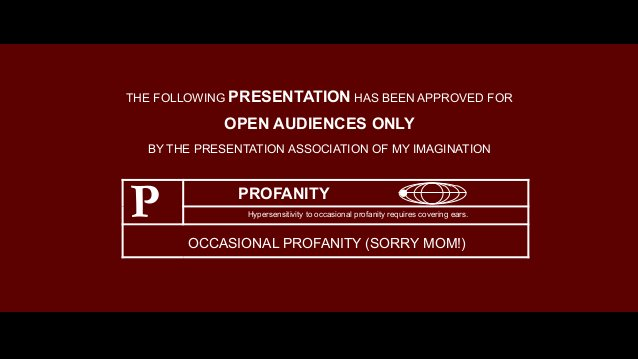 THE FOLLOWING PRESENTATION HAS BEEN APPROVED FOR OPEN AUDIENCES ONLY BY THE PRESENTATION ASSOCIATION OF MY IMAGINATION PRO...