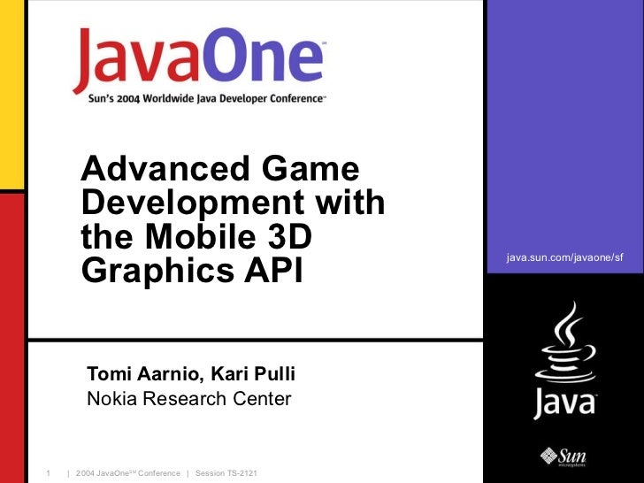 Advanced Game Development with the Mobile 3D Graphics API Tomi Aarnio, Kari Pulli Nokia Research Center