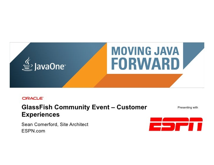 GlassFish Community Event – Customer                                                                           Presenting ...