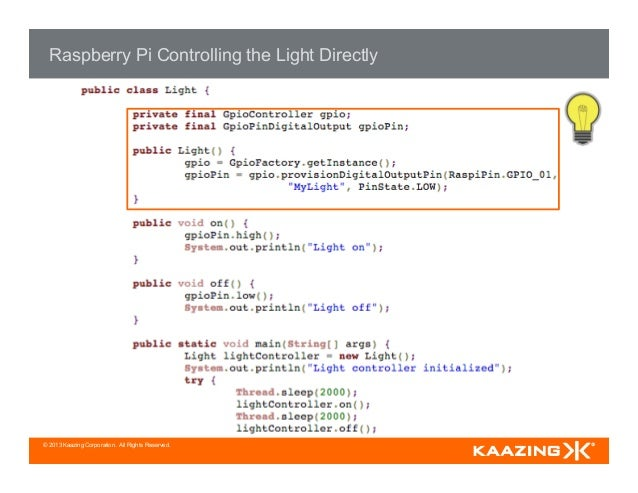 © 2013 Kaazing Corporation. All Rights Reserved. Raspberry Pi Controlling the Light Directly