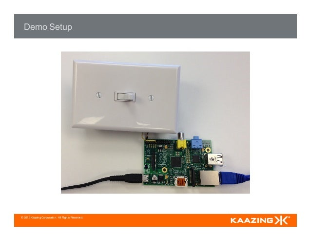 © 2013 Kaazing Corporation. All Rights Reserved. Demo Setup