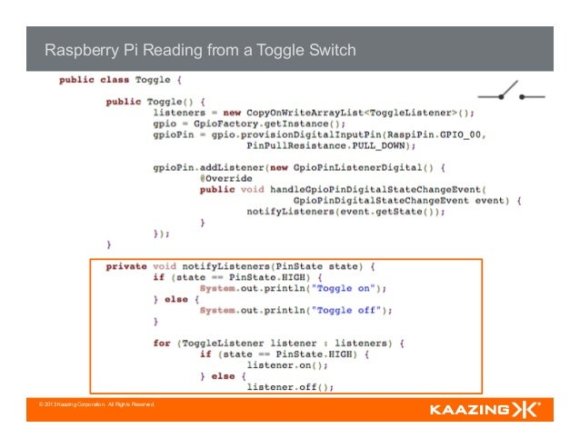 © 2013 Kaazing Corporation. All Rights Reserved. Raspberry Pi Reading from a Toggle Switch