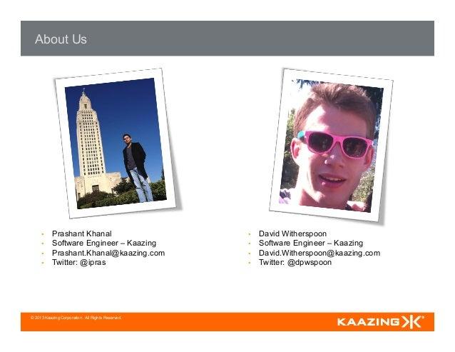 © 2013 Kaazing Corporation. All Rights Reserved. About Us § Prashant Khanal § Software Engineer – Kaazing § Prashant...