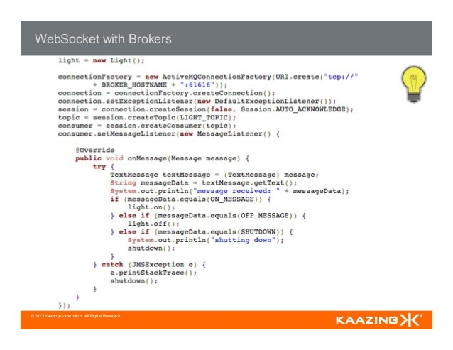 © 2013 Kaazing Corporation. All Rights Reserved. WebSocket with Brokers