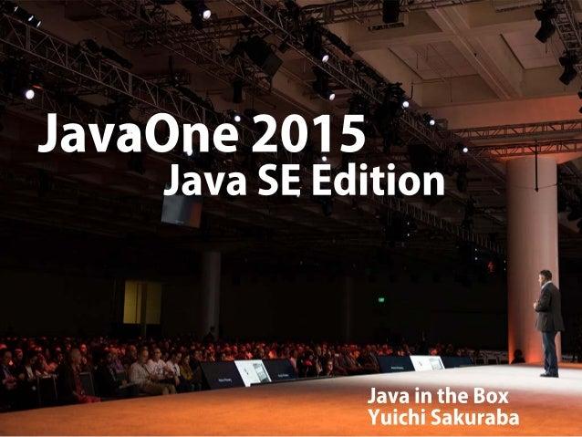 "Ed itio n       Java S E»     _ __: :- .  »— « - *  C ""Java in the Box Yuichi Sakuraba  /41  ~."