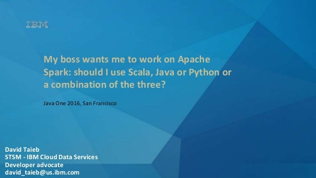JavaOne 2016: Getting Started with Apache Spark: Use Scala