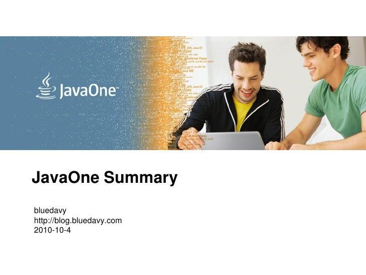 <Insert Picture Here>     JavaOne Summary bluedavy http://blog.bluedavy.com 2010-10-4