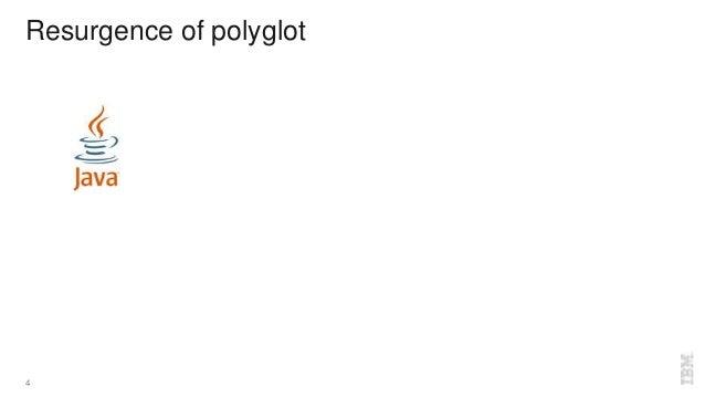Resurgence of polyglot 4