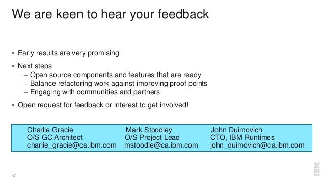 We are keen to hear your feedback  Early results are very promising  Next steps – Open source components and features th...