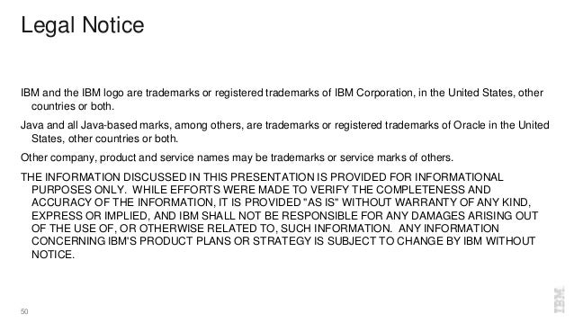 50 Legal Notice IBM and the IBM logo are trademarks or registered trademarks of IBM Corporation, in the United States, oth...