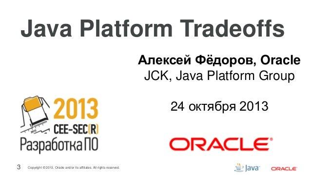 Java Platform Tradeoffs (CEE SECR 2013) Slide 3
