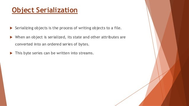 8. How to serialize Objects ...
