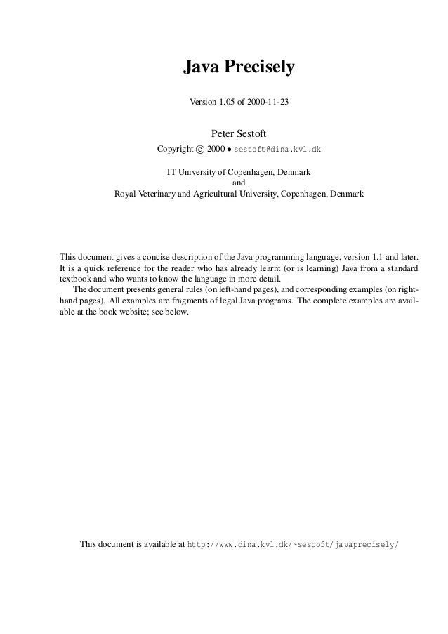Java PreciselyVersion 1.05 of 2000-11-23Peter SestoftCopyright c2000 ¡ sestoft@dina.kvl.dkIT University of Copenhagen, De...