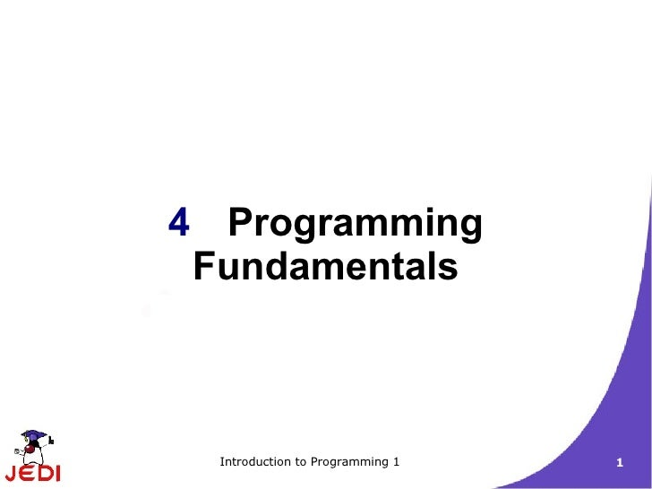 4 Programming  Fundamentals      Introduction to Programming 1   1