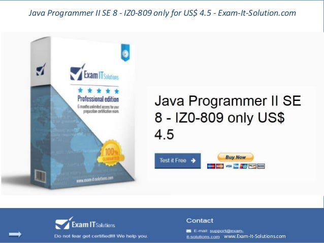 Java Programmer II SE 8 - IZ0-809 only for US$ 4.5 - Exam-It-Solution.com www.Exam-It-Solutions.com