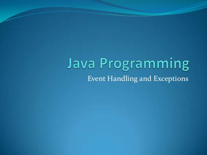 Event Handling and Exceptions