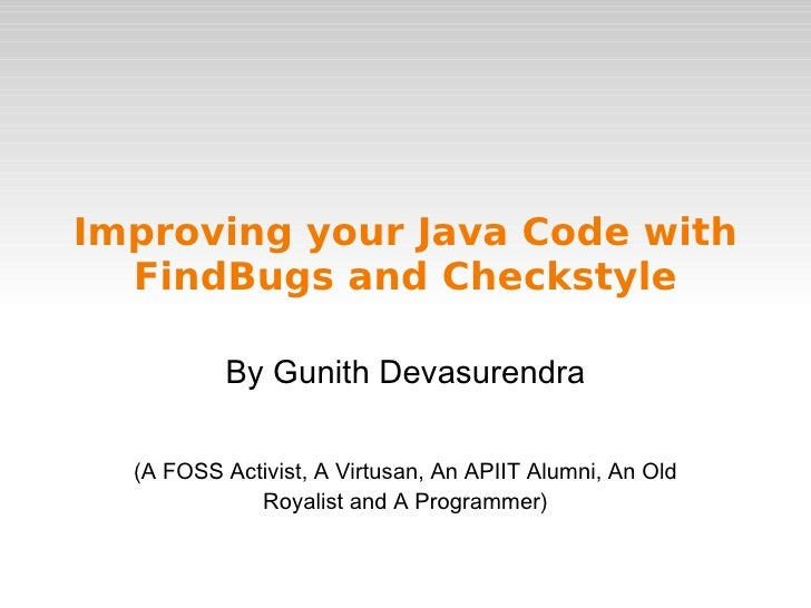 <ul>Improving your Java Code with FindBugs and Checkstyle </ul><ul><li>By Gunith Devasurendra