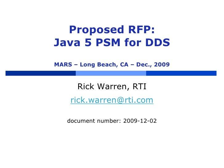 Proposed RFP:Java 5 PSM for DDSMARS – Long Beach, CA – Dec., 2009<br />Rick Warren, RTI<br />rick.warren@rti.com<br />docu...