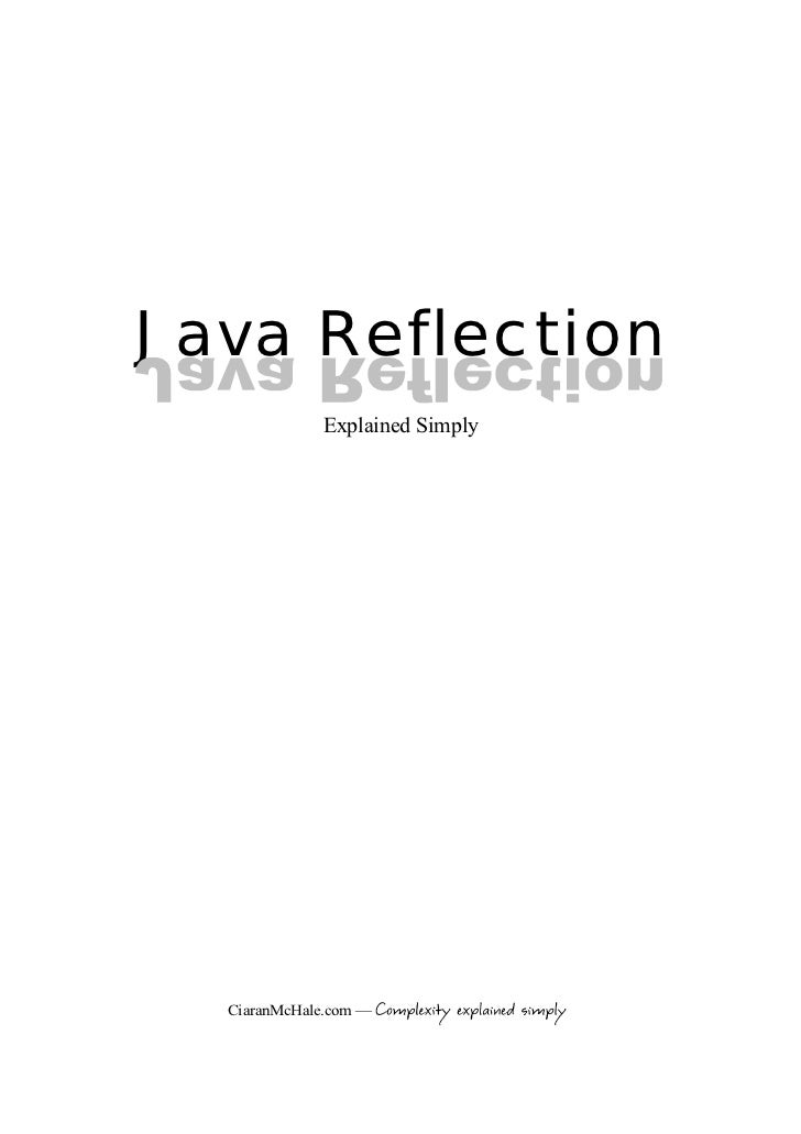 Java Reflection              Explained Simply       CiaranMcHale.com —