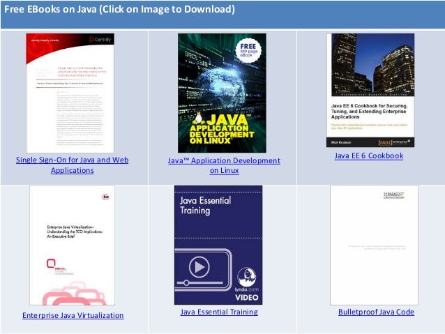 Free EBooks on Java (Click on Image to Download)  Single Sign-On for Java and Web   Java™ Application Development   Java E...