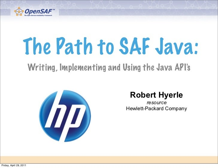 The Path to SAF Java:                         Writing, Implementing and Using the Java APIs                               ...