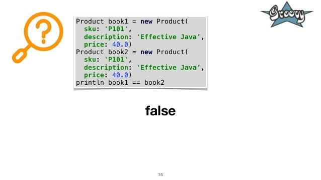 15 Product book1 = new Product( sku: 'P101', description: 'Effective Java', price: 40.0) Product book2 = new Product( sku:...