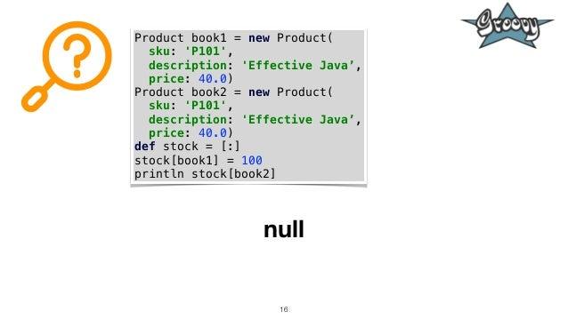 16 Product book1 = new Product( sku: 'P101', description: 'Effective Java', price: 40.0) Product book2 = new Product( sku:...