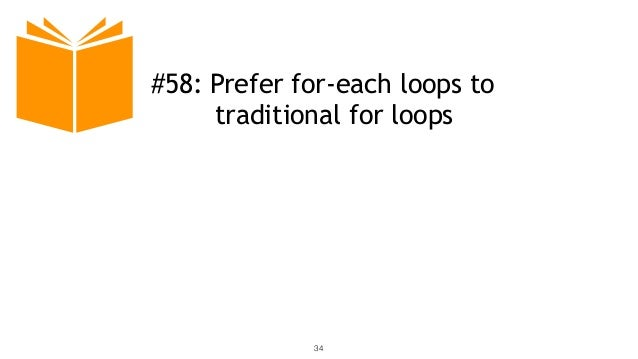 34 #58: Prefer for-each loops to traditional for loops