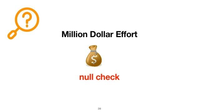 39 Million Dollar Effort null check