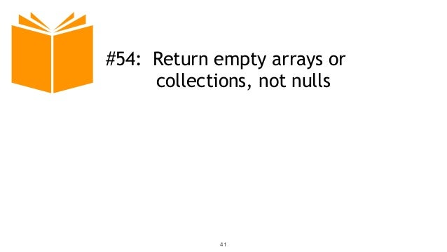 41 #54: Return empty arrays or collections, not nulls