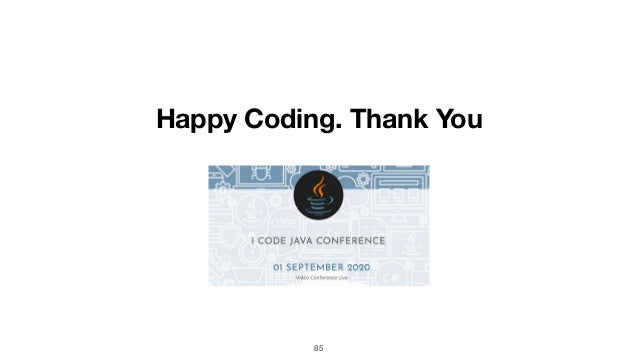 85 Happy Coding. Thank You